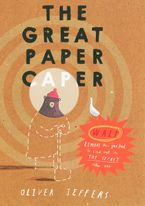 The Great Paper Caper Hardcover  by Oliver Jeffers