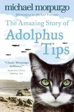 The Amazing Story of Adolphus Tips Paperback  by Michael Morpurgo
