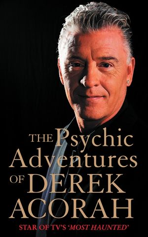 The Psychic Adventures of Derek Acorah: Star of TV's Most Haunted book image