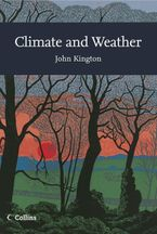 Climate and Weather (Collins New Naturalist Library, Book 115) Paperback  by John Kington