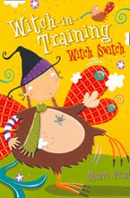 Witch Switch (Witch-in-Training, Book 6) Paperback  by Maeve Friel