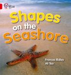 Shapes on the Seashore: Band 02A/Red A (Collins Big Cat) Paperback  by Frances Ridley