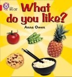 What Do You Like?: Band 02B/Red B (Collins Big Cat) Paperback  by Anna Owen