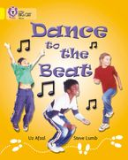 Dance to the Beat: Band 03/Yellow (Collins Big Cat)