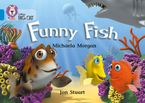 Funny Fish: Band 04/Blue (Collins Big Cat) Paperback  by Michaela Morgan