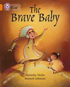 The Brave Baby: Band 06/Orange (Collins Big Cat)