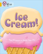 Ice Cream: Band 09/Gold (Collins Big Cat) Paperback  by Sue Graves