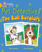 Pet Detectives: The Ball Burglary: Band 09/Gold (Collins Big Cat) Paperback  by Jana Hunter