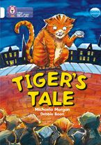 Tiger's Tales: Band 10/White (Collins Big Cat) Paperback  by Michaela Morgan
