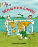 Where on Earth?: Band 11/Lime (Collins Big Cat) Paperback  by Scoular Anderson
