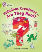 Fabulous Creatures – Are they Real?: Band 11/Lime (Collins Big Cat) Paperback  by Scoular Anderson