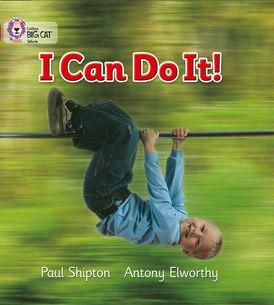 I Can Do It!: Band 01B/Pink B (Collins Big Cat)