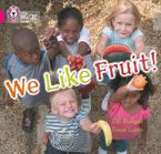 We Like Fruit!: Band 01B/Pink B (Collins Big Cat) Paperback  by Gill Budgell