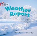 Weather Report: Band 02A/Red A (Collins Big Cat) Paperback  by Alison Hawes