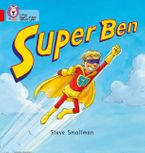 Super Ben: Band 02B/Red B (Collins Big Cat) Paperback  by Steve Smallman