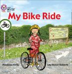My Bike Ride: Band 02A/Red A (Collins Big Cat) Paperback  by Maoliosa Kelly