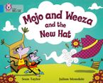 Mojo and Weeza and the New Hat: Band 04/Blue (Collins Big Cat) Paperback  by Sean Taylor