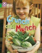 Crunch and Munch: Band 05/Green (Collins Big Cat) Paperback  by Nora Sands