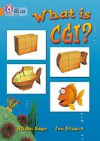 What Is CGI?: Band 06/Orange (Collins Big Cat)