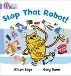 Stop That Robot!: Band 00/Lilac (Collins Big Cat)
