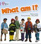 What Am I?: Band 00/Lilac (Collins Big Cat)
