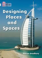 Designing Places and Spaces: Band 17/Diamond (Collins Big Cat)