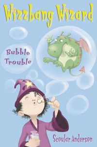 bubble-trouble-wizzbang-wizard-book-2