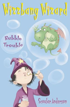 Bubble Trouble (Wizzbang Wizard, Book 2) book image