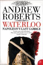 Waterloo: Napoleon's Last Gamble