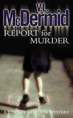 Report for Murder (Lindsay Gordon Crime Series, Book 1)