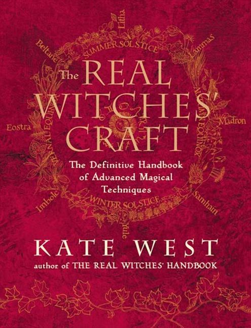 The Real Witches' Craft: Magical Techniques and Guidance for