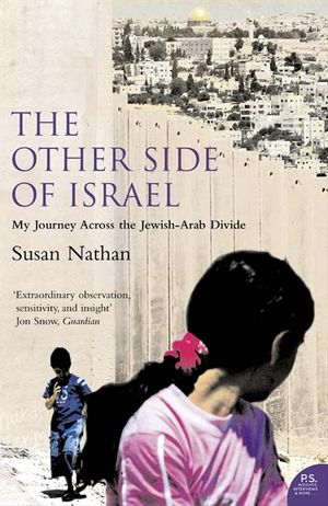 The Other Side of Israel: My Journey Across the Jewish/Arab Divide book image