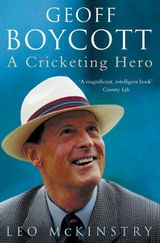 Geoff Boycott: A Cricketing Hero
