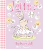 Lettice: The Fairy Ball - Mandy Stanley