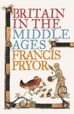 Britain in the Middle Ages: An Archaeological History Paperback  by Francis Pryor