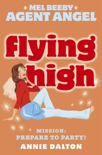 flying-high-mel-beeby-agent-angel-book-3