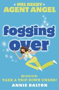 fogging-over-mel-beeby-agent-angel-book-5