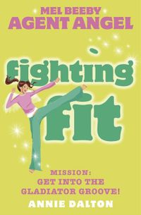 fighting-fit-mel-beeby-agent-angel-book-6