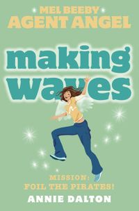 making-waves-mel-beeby-agent-angel-book-7