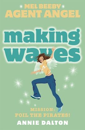 Making Waves (Mel Beeby, Agent Angel, Book 7)