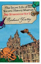 Dry Store Room No. 1: The Secret Life of the Natural History Museum Paperback  by Richard Fortey