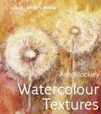 Watercolour Textures (Collins Artist's Studio) Hardcover  by Ann Blockley