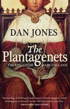 The Plantagenets: The Kings Who Made England Paperback  by Dan Jones