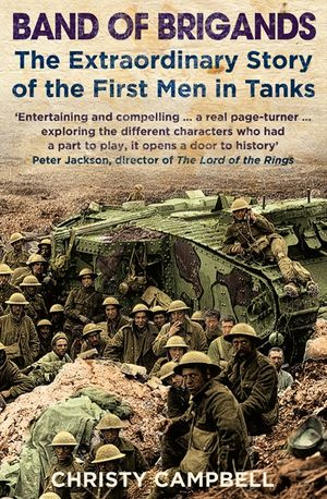 Band of Brigands: The First Men in Tanks book image
