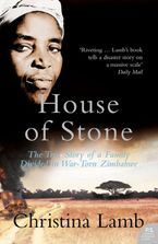 House of Stone: The True Story of a Family Divided in War-Torn Zimbabwe Paperback  by Christina Lamb