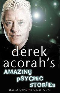 derek-acorahs-amazing-psychic-stories