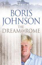 The Dream of Rome Paperback  by Boris Johnson