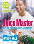 Juice Master Keeping It Simple: Over 100 Delicious Juices and Smoothies Paperback  by Jason Vale