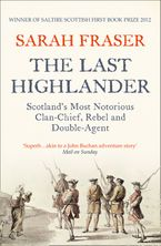 the-last-highlander-scotlands-most-notorious-clan-chief-rebel-and-double-agent