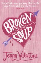 Broken Soup Paperback  by Jenny Valentine